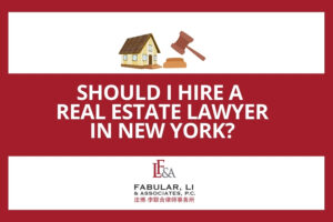 Should I Hire A Real Estate Lawyer in New York